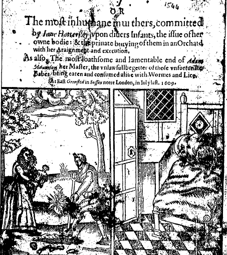 The bloudy mother, or The most inhumane murthers, committed by Iane Hattersley, 1610